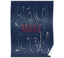 You Make You Poster