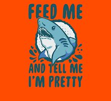 Shark feed is pretty Unisex T-Shirt