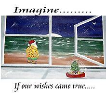 Imagine........If Our Wishes Came True............ by WhiteDove Studio kj gordon