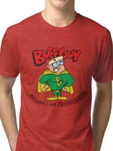 Buffguy Tri-blend T-Shirt