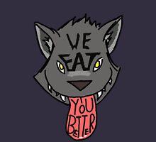 We EAT you better Unisex T-Shirt