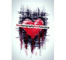 lovehelvetica Photographic Print