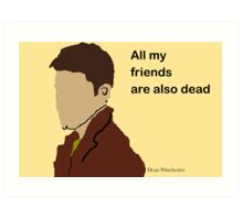 All My Friends Are Also Dead Art Print