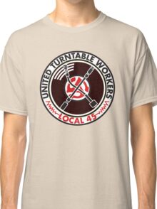 United Turntable Workers - Local 45 Classic T-Shirt