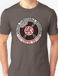 United Turntable Workers - Local 45 Unisex T-Shirt
