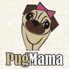 Pug Mama by Janelle Tarnopolski