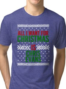 All I Want For Christmas (Chris Evans) Tri-blend T-Shirt