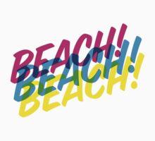 BEACH! BEACH! BEACH! by annamoreganna