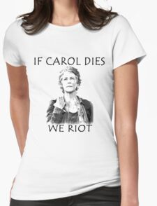 If Carol Dies We Riot Womens Fitted T-Shirt