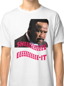 "Clay Davis ""sheeeeee-it"" Classic T-Shirt"