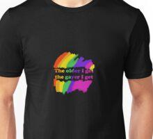 The older I get ... Unisex T-Shirt