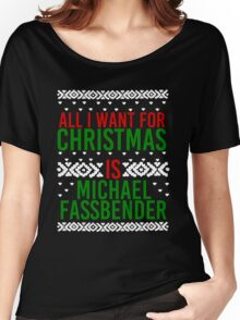 All I Want For Christmas (Michael Fassbender) Women's Relaxed Fit T-Shirt