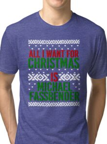 All I Want For Christmas (Michael Fassbender) Tri-blend T-Shirt