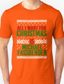 All I Want For Christmas (Michael Fassbender) Unisex T-Shirt