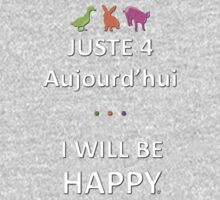 Juste4Aujourd'hui ... I will be Happy Kids Clothes