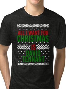 All I Want For Christmas (David Tennant) Tri-blend T-Shirt
