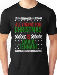 All I Want For Christmas (David Tennant) Unisex T-Shirt
