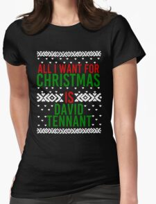 All I Want For Christmas (David Tennant) Womens Fitted T-Shirt