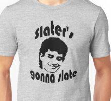 Slater's Gonna Slate Unisex T-Shirt