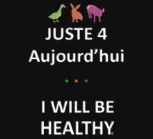 Juste4Aujourd'hui ... I will be Healthy Kids Clothes