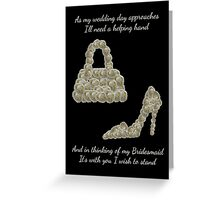 Will You Be My Bridesmaid with White Rose Made Handbag & Shoe Greeting Card