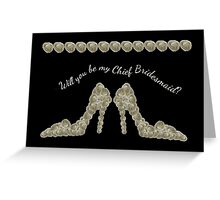 Will You Be My Chief Bridesmaid White Rose Handbag & Shoe Design Greeting Card