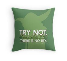Yoda Quote: Do Or Do Not, There Is No Try Throw Pillow