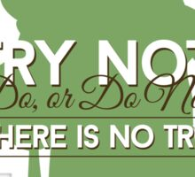 Yoda Quote: Do Or Do Not, There Is No Try Sticker