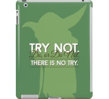 Yoda Quote: Do Or Do Not, There Is No Try iPad Case/Skin