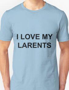 i love my larents T-Shirt