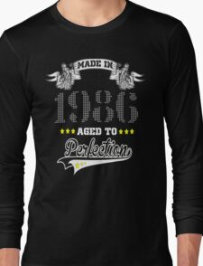 made in 1986-aged to perfection Long Sleeve T-Shirt