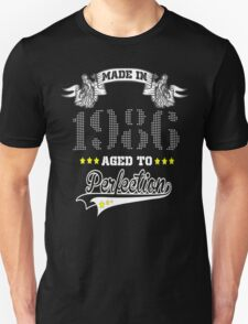 made in 1986-aged to perfection Unisex T-Shirt
