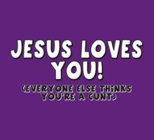 Jesus loves you by Vigilantees .