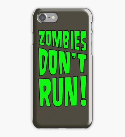 Zombies Don't Run! iPhone Case/Skin