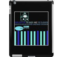 Tin Daddy And The Plasmids iPad Case/Skin