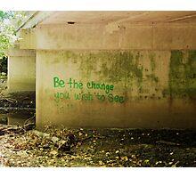 Be The Change Graffiti Photographic Print