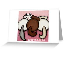 Ferret Tails Greeting Card