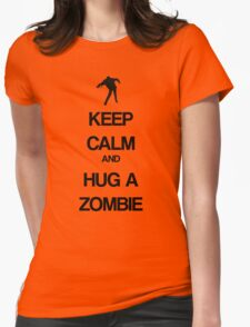 Keep Calm and Hug a Zombie Womens Fitted T-Shirt