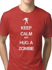 Keep Calm and Hug a Zombie Tri-blend T-Shirt