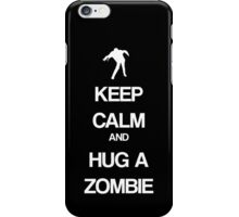 Keep Calm and Hug a Zombie iPhone Case/Skin