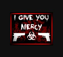 I Give You Mercy T-Shirt