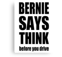 Bernie says... Canvas Print