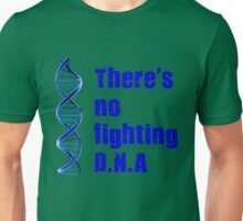 no fighting dna Unisex T-Shirt