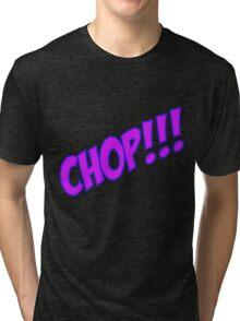 chop Tri-blend T-Shirt