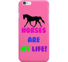 Horses Are My Life iPhone, iPod or iPad Case iPhone Case/Skin