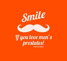 Smile If You Love Men's Prostates - White Text Unisex T-Shirt