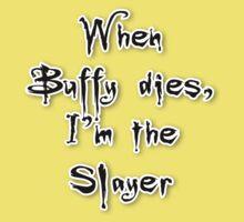 When Buffy dies, I'm the Slayer Kids Tee