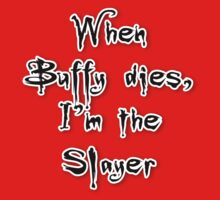 When Buffy dies, I'm the Slayer by fashprints