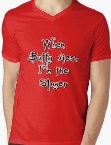 When Buffy dies, I'm the Slayer Mens V-Neck T-Shirt
