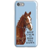 Keep Calm and Ride Till Dawn iPhone or iPod Case iPhone Case/Skin